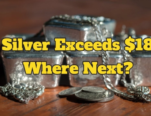 Silver Exceeds $18 – Where Next?