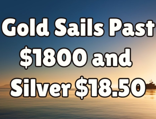 Gold Sails Past $1800 and Silver $18.50