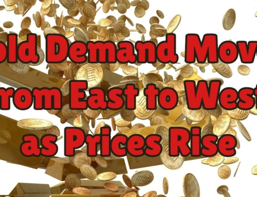 Gold Demand Moves from East to West as Prices Rise