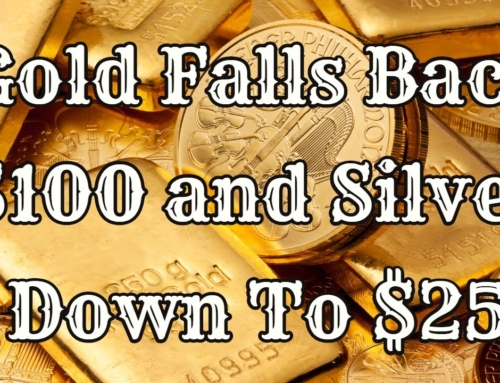 Gold Falls $100 and Silver Down to $25
