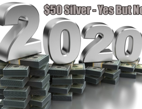 $50 Silver? – Yes But Not in 2020
