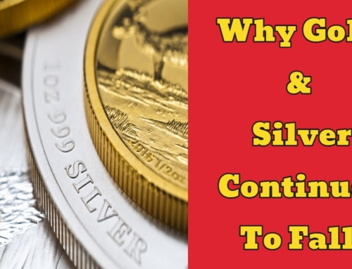 Why Gold & Silver Continues to Fall