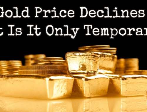 Gold Price Declines – But is it only Temporary?