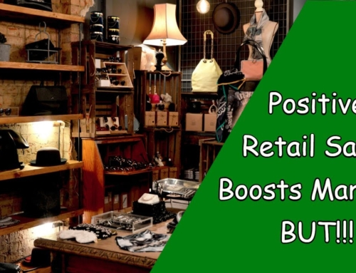 Positive Retail Sales Boost Markets – But!!!