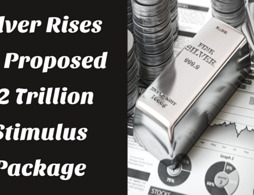 Silver Rises on Proposed $2 Trillion Stimulus Package