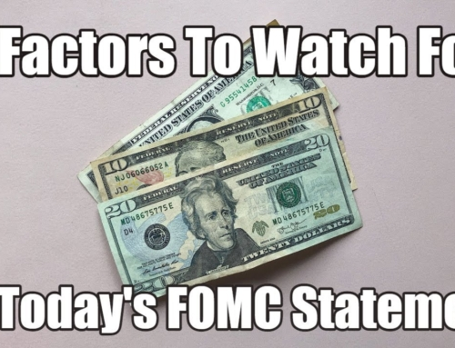 6 Factors To Watch For In Today's FOMC Statement