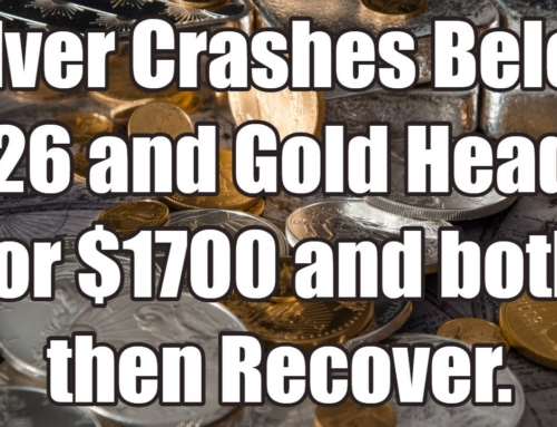 Silver Crashes Below $26 & Gold Heads for $1700 and then Both Recover